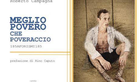 Meglio povero che poveraccio – Roberto Campagna