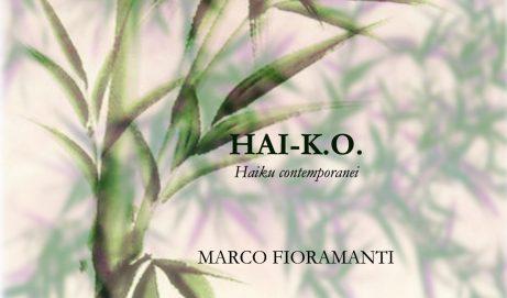 Hai-K.O. (Haiku contemporanei) – Marco Fioramanti
